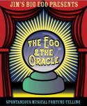 Jim039s Big Ego The Ego amp The Oracle - Every Thurs in Oct