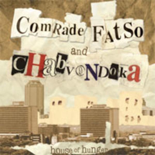 Comrade Fatso and Chabvondoka Zimbabwe